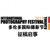2019 年多伦多国际摄影节摄影比赛征稿倒计